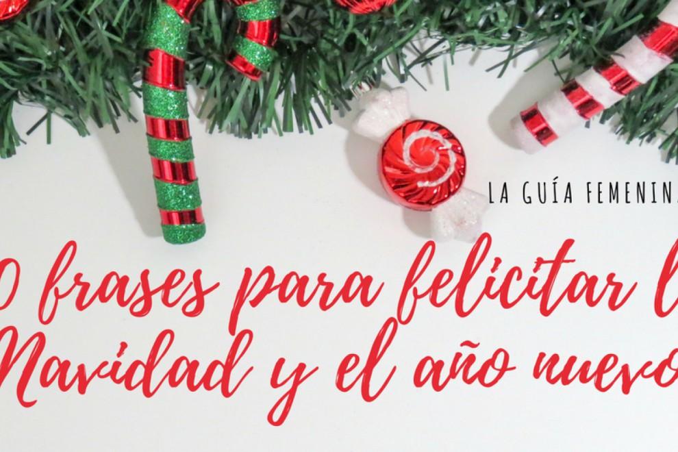 Las 70 Mejores Frases Para Felicitar La Navidad