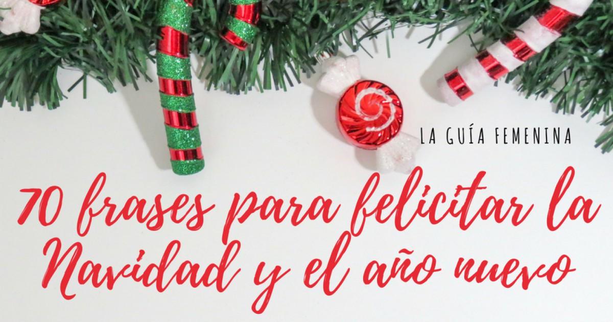 Ver Felicitaciones De Navidad Y Ano Nuevo.Las 70 Mejores Frases Para Felicitar La Navidad