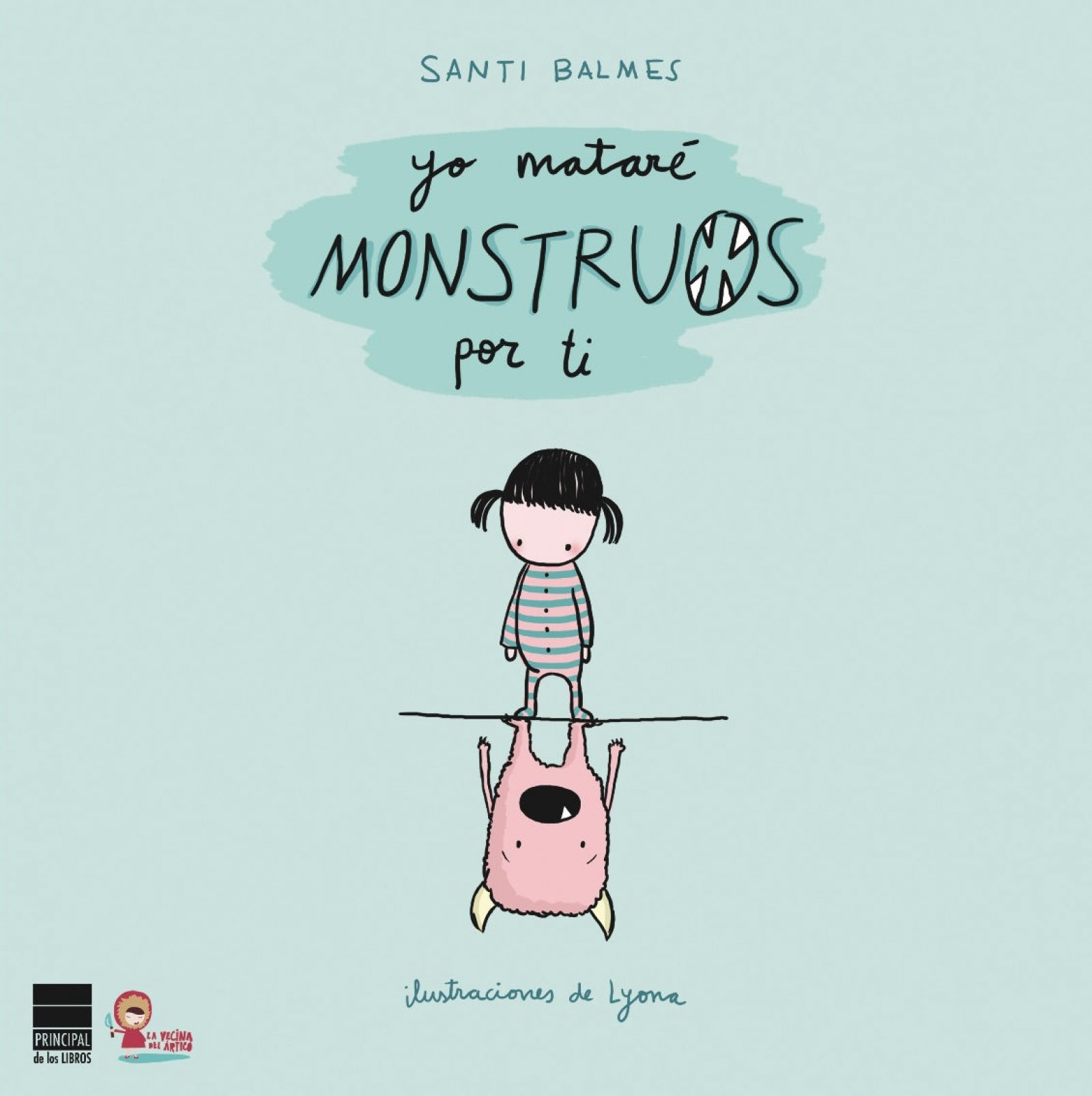 Yo mataré monstruos por ti de Santi Balmes.